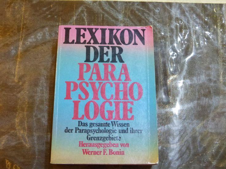 Lexikon der Parapsychologie u ihrer Grenzgebiete, W. F. Bonin, 1984