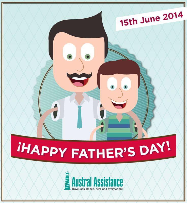 Happy Father's Day ---> Austral Assistance - Asistencia al viajero, aquí y en todo el mundo. www.australassistance.com