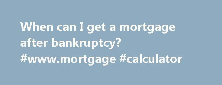 How Hard Is It To Get A Mortgage After Bankruptcy