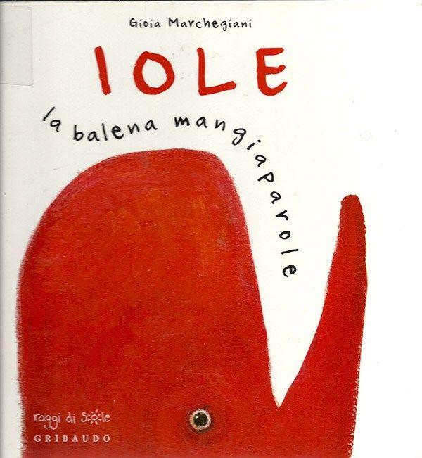 """""""Iola la bambina mangiaparole"""" Gioia Marchegiani (Gribaudo)"""