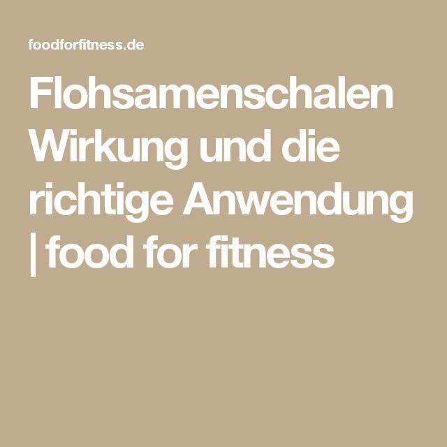 Flohsamenschalen Wirkung und die richtige Anwendung | food for fitness