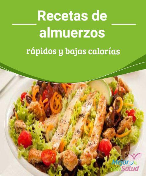 Recetas de almuerzos rápidos y bajas calorías  No dudes en leer el siguiente artículo, donde hallarás recetas de almuerzos rápidos y bajas calorías.
