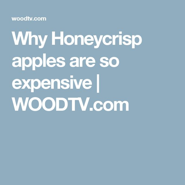 Why Honeycrisp apples are so expensive | WOODTV.com