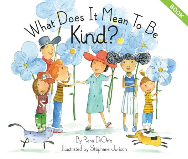 Great books about manners for kids: What Does it Mean to be Kind? by Rana DiOrio