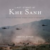 I'm 53% through Last Stand at Khe Sanh (Unabridged) by Gregg Jones, narrated by William Hughes on my Audible app.  Try Audible and get it free.