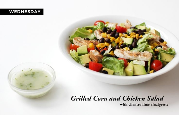 Cilantro Lime Vinaigrette 2 c romaine ½ cup of roasted corn 2 chicken ...