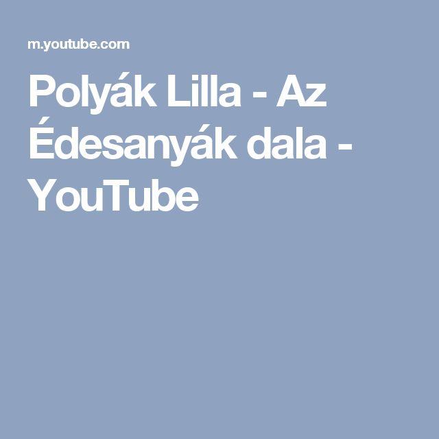Polyák Lilla - Az Édesanyák dala - YouTube
