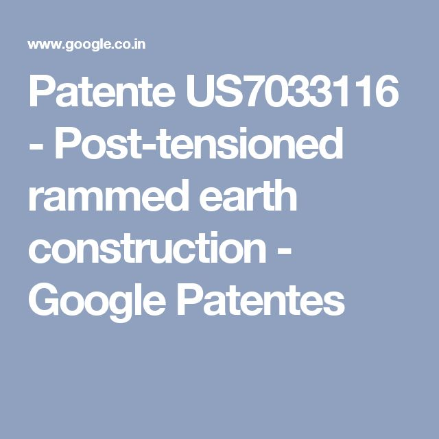 Patente US7033116 - Post-tensioned rammed earth construction - Google Patentes