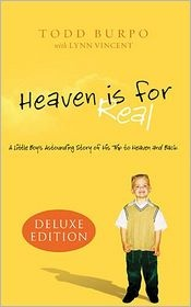 Heaven is For Real by Todd Burpo with Lynn Vincent (The true story of the four-year old son of a small town Nebraska pastor who during emergency surgery slips from consciousness and enters heaven. He survives and begins talking about being able to look down and see the doctor operating and his dad praying in the waiting room. The family didn't know what to believe but soon the evidence was clear. Told by the father but often in Colton's own words, the disarmingly simple message is heaven is…