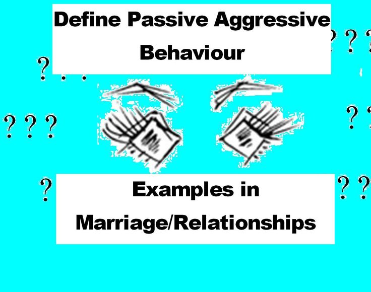 How to Stop Passive-Aggressive Behavior No You re Not Crazy