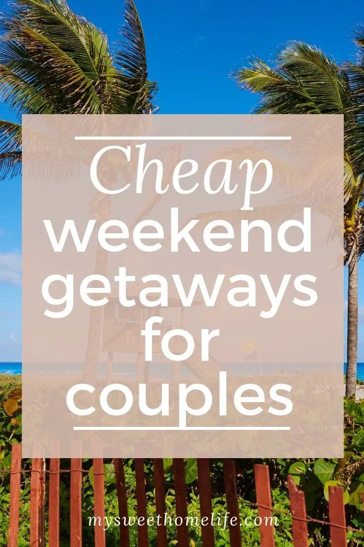 Sometimes You Want To Take Your Date Night To The Next Level And What Better Way To Do So Cheap Weekend Getaways Couple Getaway Weekend Getaways For Couples
