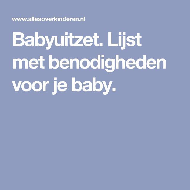 Babyuitzet. Lijst met benodigheden voor je baby.