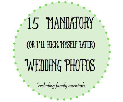 15 Mandatory Wedding Photos