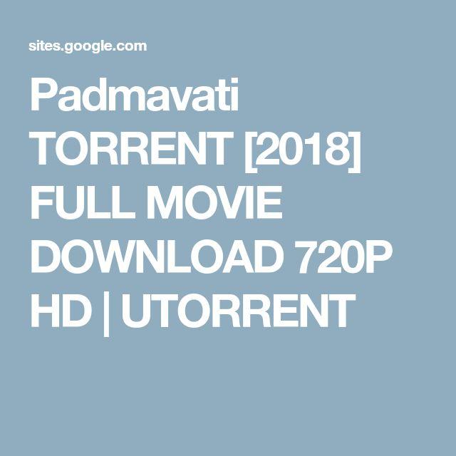 Padmavati TORRENT [2018] FULL MOVIE DOWNLOAD 720P HD | UTORRENT
