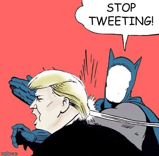 """Use this (it's a PNG file - the whitespace where Batman's face was should be transparent) to make your own """"Stop Tweeting!"""" Bat-slap, and post it to Trump and company.,..just add whoever you want in the Batsuit by sliding it under this image and lining it up/resizing as necessary. Have fun!"""