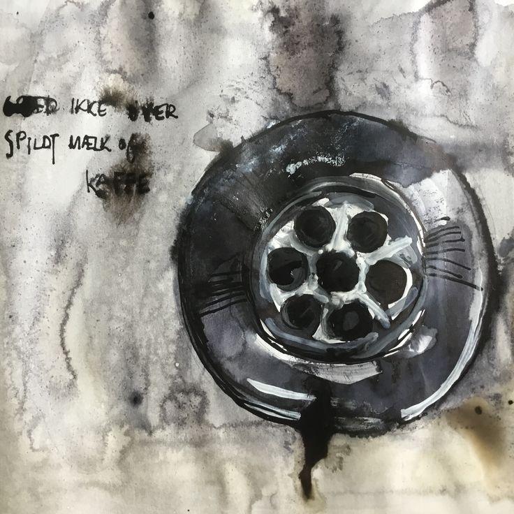 6. Okt 'Down the drain' Græd ikke over spildt mælk og kaffe....
