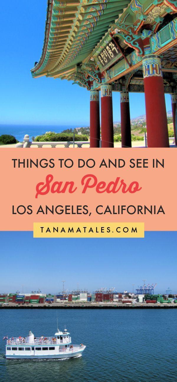 Things To Do In San Pedro California Tanama Tales California Travel San Pedro Travel Usa