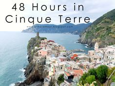 Avec Amour : 48 Hours in Cinque Terre, Italy