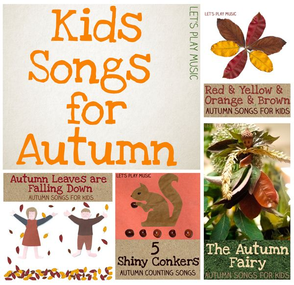 Autumn Songs for Kids including counting songs, action songs, pretend play and songs about seasons