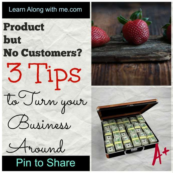 """How many times have you been in this situation with your small business? You have a """"great idea"""" but no customers.  This post will give you 3 tips on turning your business around!"""