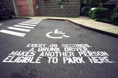 main reason im so sensitive about this shit and don't get drunk. kinda funny if thats what was actually painted on some of the handicap spots.
