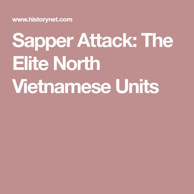 Sapper Attack: The Elite North Vietnamese Units