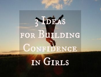 Confidence and Your Daughter: Three Ideas for Building Confidence in Girls. Self esteerm, self efficacy and confidence are all linked and express themselves differently in girls and boys. Here are a few ideas to raise confident, strong girls | Nurture Her Nature