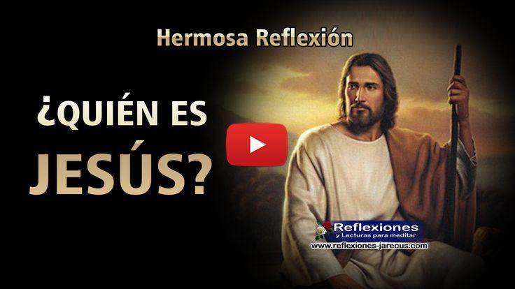¿Quién es Jesús? (Vídeo Reflexiones)