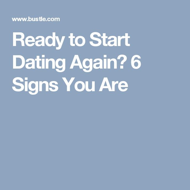 You Start To Dating Ready Again Are How Know To
