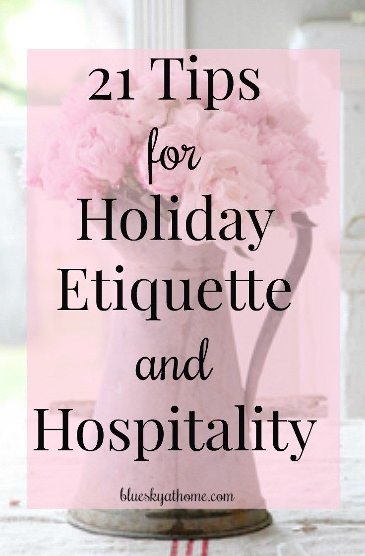 21 tips for holiday etiquette and hospitality, both for the hostess and the guests. Guidelines to create a successful party for all. BlueskyatHome.com