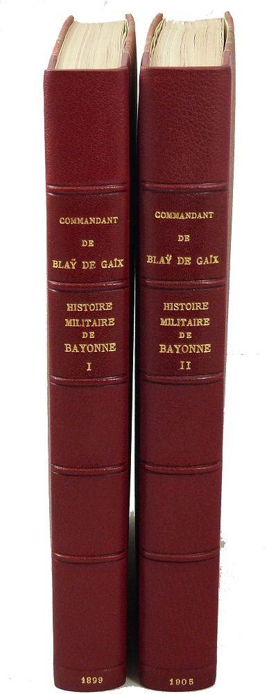 Histoire militaire de Bayonne - Librairie KOEGUI