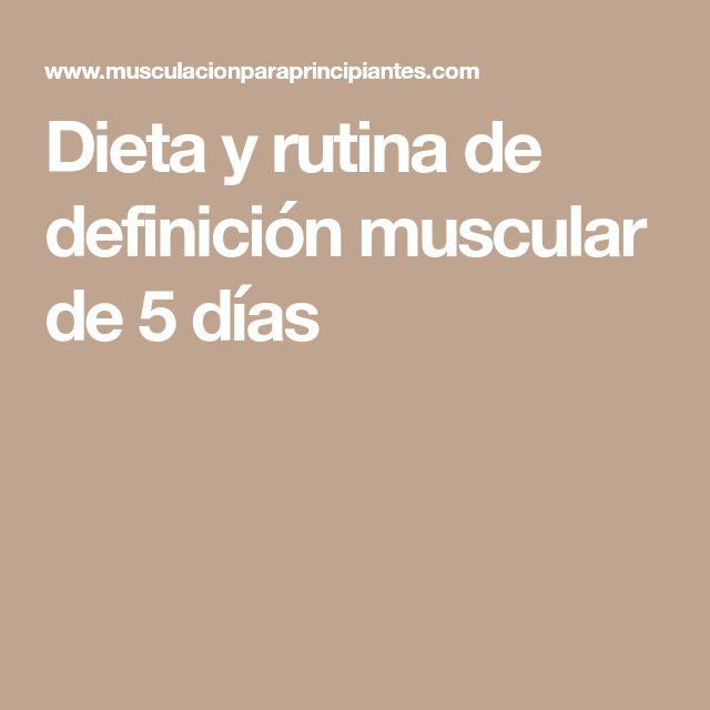 Dieta y rutina de definición muscular de 5 días