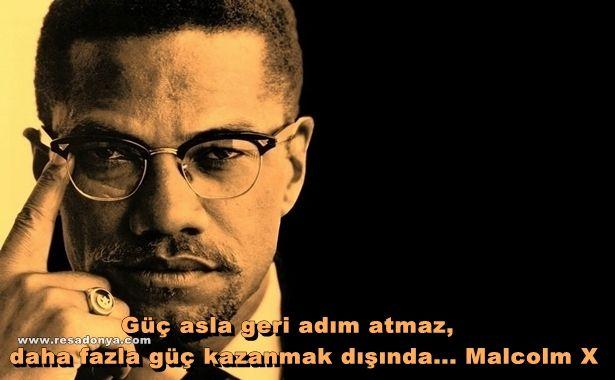 Güç asla geri adım atmaz, daha fazla güç kazanmak dışında... Malcolm X http://www.resadonya.com/malcolm-x-resimli-sozleri/