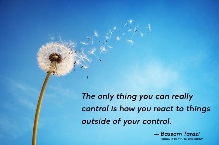 The only thing you can really control is how you react to things outside of your control. - Bassam Tarazi  Stay focused on the things that matter most...