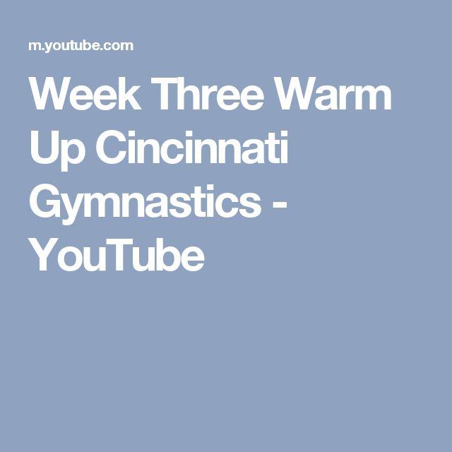 Week Three Warm Up Cincinnati Gymnastics - YouTube