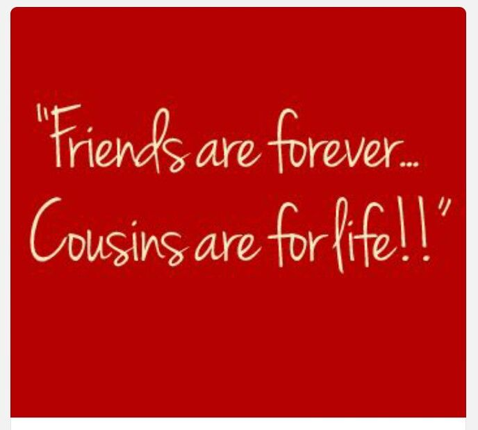 1000+ Ideas About Cousin Sayings On Pinterest