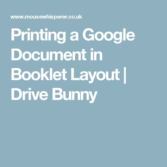 Printing a Google Document in Booklet Layout | Drive Bunny