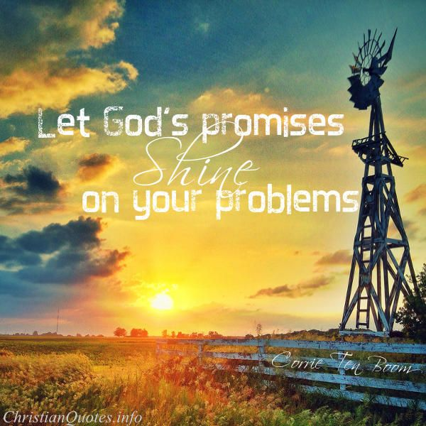 """Let God's promises shine on your problems.""  - Corrie Ten Boom For more Christian and inspirational quotes, please visit www.ChristianQuotes.info #Christianquotes #Corrie-Ten-Boom-Quotes"