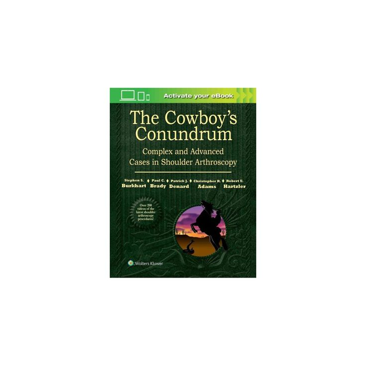 Cowboy's Conundrum : Complex and Advanced Cases in Shoulder Arthroscopy (Hardcover) (Stephen S.
