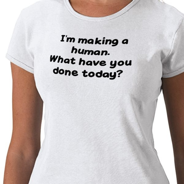 Hahaha! Pregnancy shirts are too funny!! Gosh I need this to wear every single day!!! @Brittany Haptonstall-Rials
