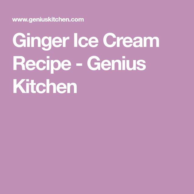 Ginger Ice Cream Recipe - Genius Kitchen