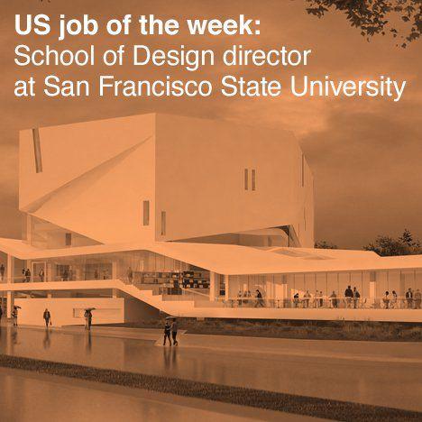 US Job Of The Week School Design Director At San Francisco State University