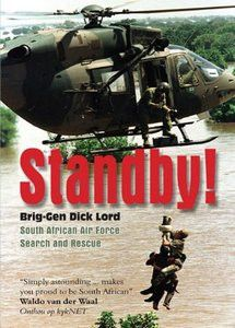 Standby! South African Air Force Search and Rescue   -   Brig Gen Dick Lord