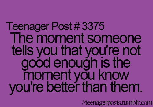 <3: Teenage Post, Kimmy Funny, Funny Quotes, Teenagers Post, Post 3375, Teenager Posts