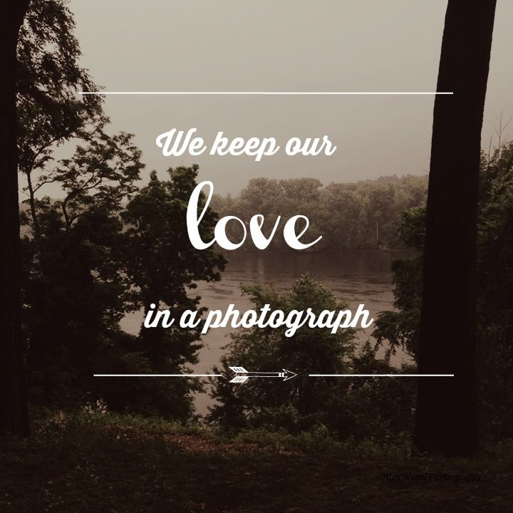 """We keep out love in a photograph""- Ed Sheeran; song ""Photograph"""