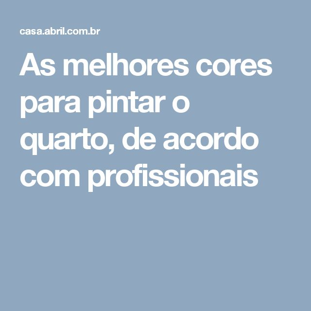 25+ best ideas about Cores Para Pintar Quarto on Pinterest  Pintar papel de