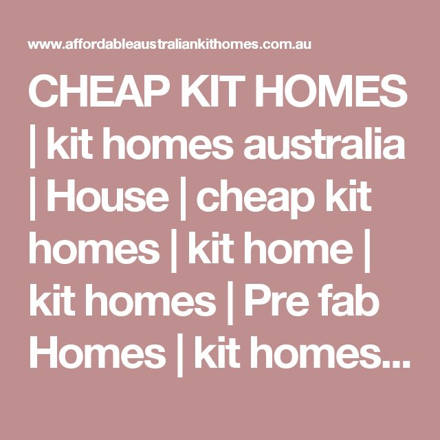 CHEAP KIT HOMES | kit homes australia | House | cheap kit homes | kit home | kit homes | Pre fab Homes | kit homes Australia | shipping container homes | cheap kit homes| insurance | building insurance | container homes | small house plans australia