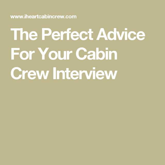 The Perfect Advice For Your Cabin Crew Interview