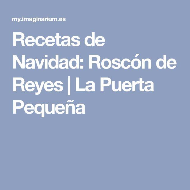 Recetas de Navidad: Roscón de Reyes   La Puerta Pequeña