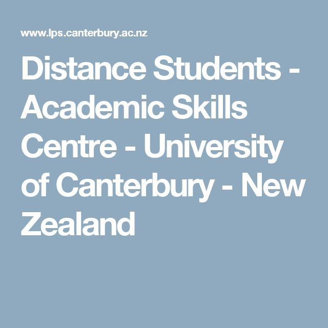 Distance Students - Academic Skills Centre - University of Canterbury - New Zealand